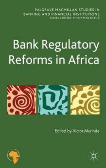 Bank Regulatory Reforms in Africa (Innbundet)