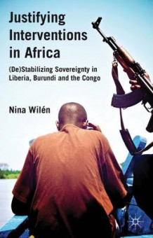 Justifying Interventions in Africa av Nina Wilen (Innbundet)