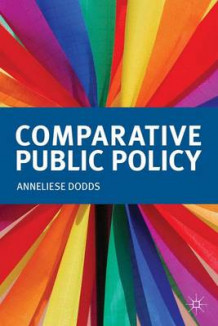 Comparative Public Policy av A. Dodds (Heftet)