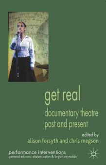 Get Real: Documentary Theatre Past and Present (Heftet)
