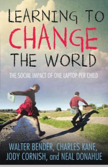 Learning to Change the World av Charles Kane, Walter Bender, Jody Cornish og Neal Donahue (Innbundet)