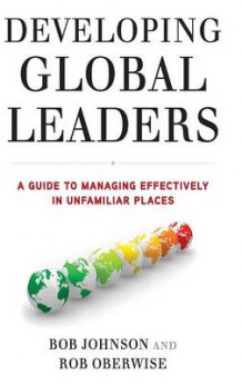 Developing Global Leaders av Rob Oberwise og Bob Johnson (Innbundet)