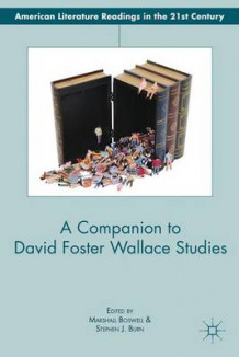 A Companion to David Foster Wallace Studies (Innbundet)