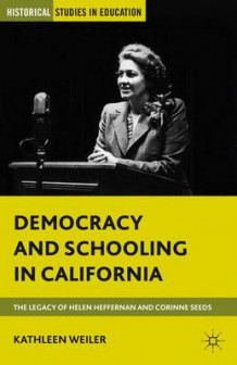 Democracy and Schooling in California av Kathleen Weiler (Innbundet)