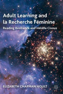 Adult Learning and la Recherche Feminine av Elizabeth Chapman Hoult (Innbundet)