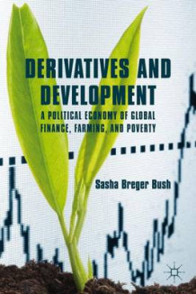 Derivatives and Development av Sasha Breger Bush (Innbundet)