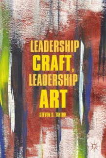 Leadership Craft, Leadership Art 2012 av Steven S. Taylor (Innbundet)