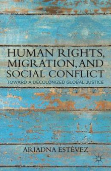 Human Rights, Migration, and Social Conflict av Ariadna Estevez (Innbundet)