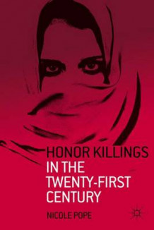 Honor Killings in the Twenty-First Century av Nicole Pope (Innbundet)