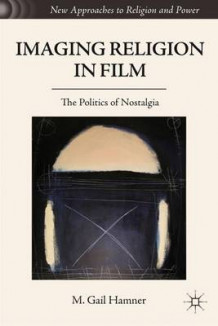 Imaging Religion in Film av M. Gail Hamner (Innbundet)