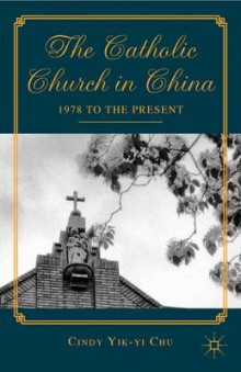 The Catholic Church in China 2012 av Cindy Yik-Yi Chu (Innbundet)