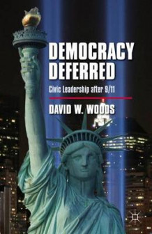 Democracy Deferred 2012 av David W. Woods (Innbundet)