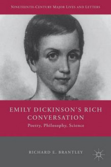 Emily Dickinson's Rich Conversation av Richard E. Brantley (Innbundet)
