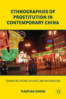 Ethnographies of Prostitution in Contemporary China av Tiantian Zheng (Heftet)