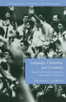 Language, Charisma, and Creativity av Thomas J. Csordas (Heftet)