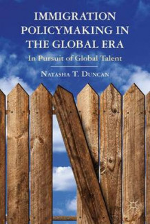 Immigration Policymaking in the Global Era av Natasha T. Duncan (Innbundet)