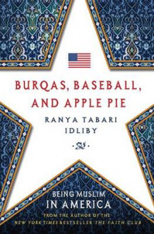 Burqas, Baseball, and Apple Pie av Ranya Tabari Idliby (Innbundet)