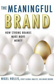 The Meaningful Brand av Nigel Hollis (Innbundet)
