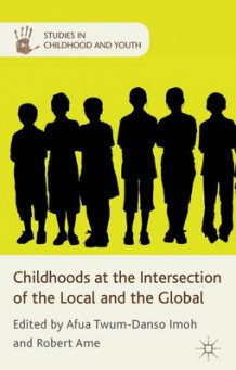 Childhoods at the Intersection of the Local and the Global (Innbundet)