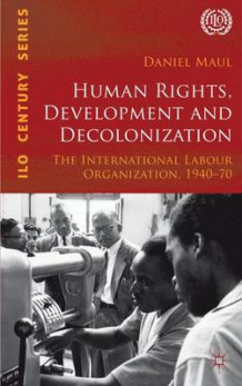 Human Rights, Development and Decolonization av Daniel R. Maul (Innbundet)