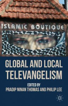 Global and Local Televangelism (Innbundet)