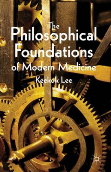 The Philosophical Foundations of Modern Medicine av K. Lee (Innbundet)