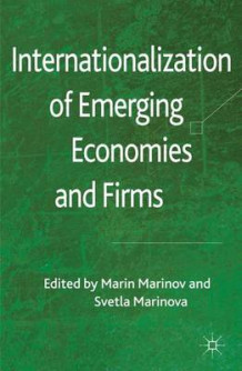 Internationalization of Emerging Economies and Firms (Innbundet)