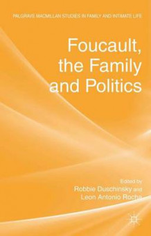 Foucault, the Family and Politics (Innbundet)