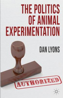 The Politics of Animal Experimentation av Dan Lyons (Innbundet)