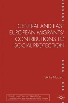 Central and East European Migrants' Contributions to Social Protection av Sonke Maatsch (Innbundet)