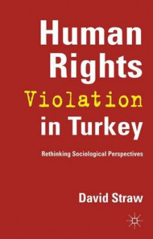 Human Rights Violation in Turkey av David Straw (Innbundet)