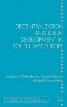 Decentralization and Local Development in South East Europe (Innbundet)