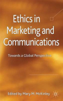 Ethics in Marketing and Communications (Innbundet)