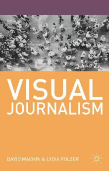 Visual Journalism av David Machin og Lydia Polzer (Heftet)