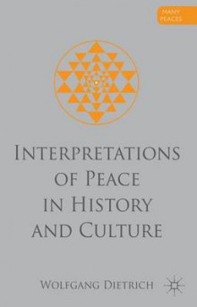 Interpretations of Peace in History and Culture av Wolfgang Dietrich (Innbundet)