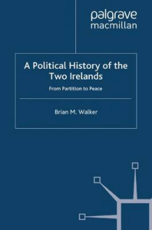 A Political History of the Two Irelands av Brian Mercer Walker (Heftet)