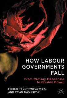How Labour Governments Fall (Innbundet)
