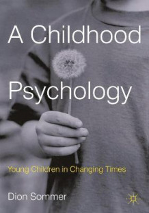 A Childhood Psychology av Dion Sommer (Innbundet)