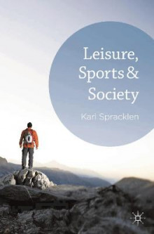 Leisure, Sports and Society av Karl Spracklen (Heftet)