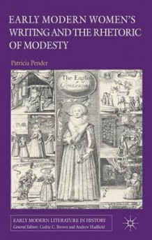 Early Modern Women's Writing and the Rhetoric of Modesty av Patricia Pender (Innbundet)