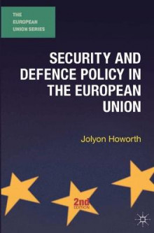 Security and Defence Policy in the European Union av Jolyon Howorth (Heftet)