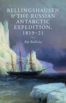 Bellingshausen and the Russian Antarctic Expedition, 1819-21 av Rip Bulkeley (Innbundet)