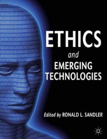Ethics and Emerging Technologies (Heftet)