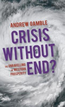 Crisis without End? av Andrew Gamble (Innbundet)