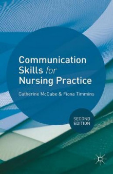 Communication Skills for Nursing Practice 2013 av Catherine McCabe og Fiona Timmins (Heftet)