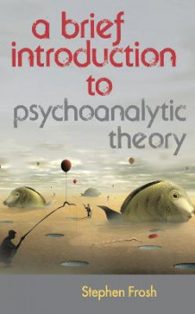 A Brief Introduction to Psychoanalytic Theory av Stephen Frosh (Innbundet)