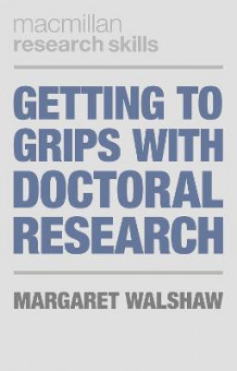 Getting to Grips with Doctoral Research av Margaret Walshaw (Heftet)