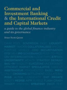 Commercial and Investment Banking and the International Credit and Capital Markets av Brian Scott-Quinn (Innbundet)