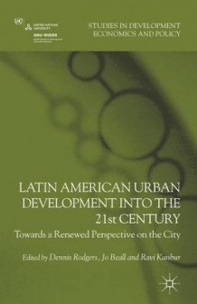 Latin American Urban Development into the Twenty First Century (Innbundet)