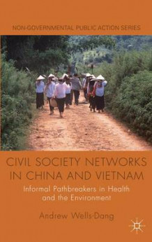 Civil Society Networks in China and Vietnam av Andrew Wells-Dang (Innbundet)